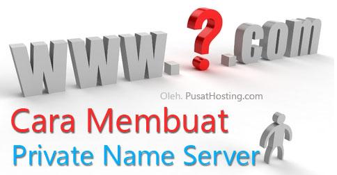 Cara Membuat Private Nameserver Menggunakan DNS Pusat Hosting
